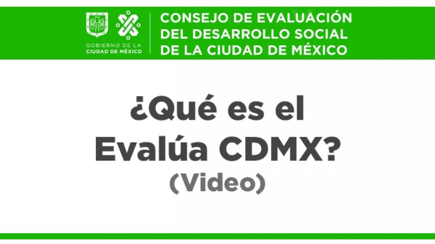 ¿Qué es el Evalúa CDMX?